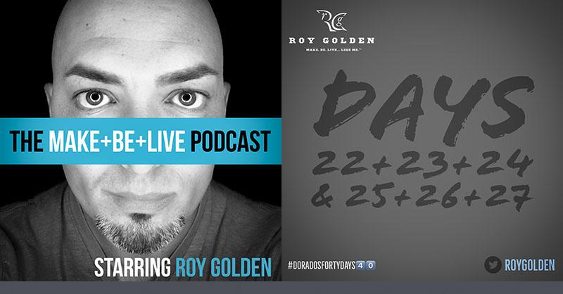 "Dorado's Forty Days, Series Two : Days 22-27 ""The Plan"""