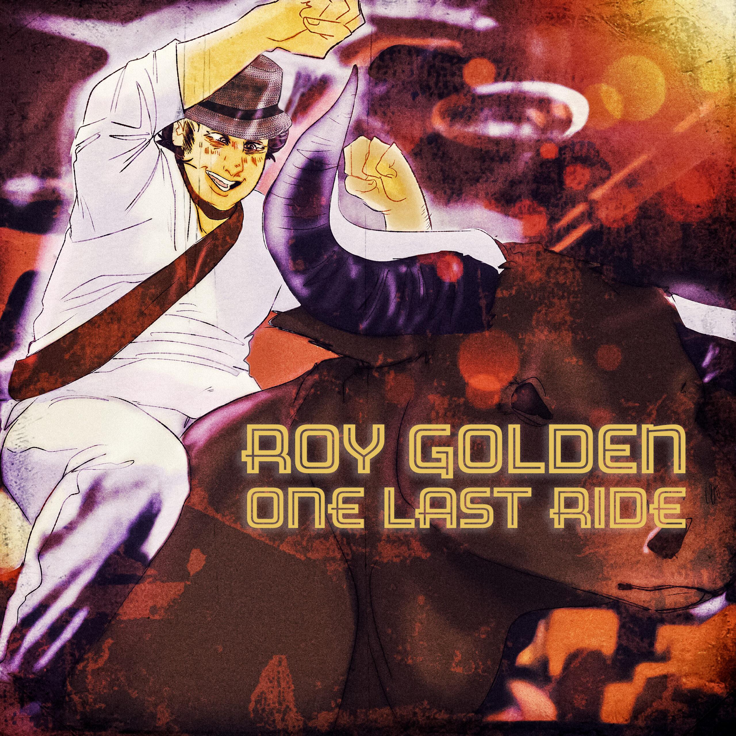 "Roy Golden - ""One Last Ride"""